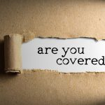 Additional Home Insurance Coverages- Torn paper with word are you covered
